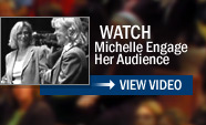 Watch Michelle Engage Her Audience - View Video